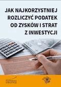 Jak najkorzystniej rozliczyć podatek od zysków i strat z inwestycji - Jerzy Andrzej Tomczak - ebook