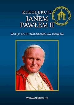 Rekolekcje z Janem Pawłem II - Jan Paweł II - ebook