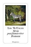 Mein parfümierter Roman - Ian McEwan - E-Book