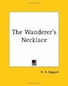 The Wanderer's Necklace - Henry Rider Haggard - ebook