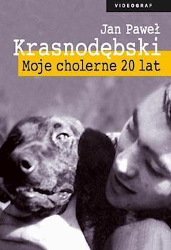 Moje cholerne 20 lat - Jan Paweł Krasnodębski - ebook