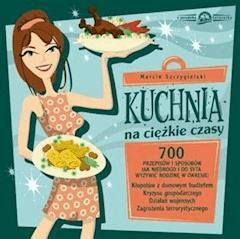 Kuchnia na ciężkie czasy - Marcin Szczygielski - ebook