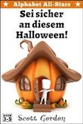 Alphabet All-Stars: Sei sicher an diesem Halloween - Scott Gordon - E-Book