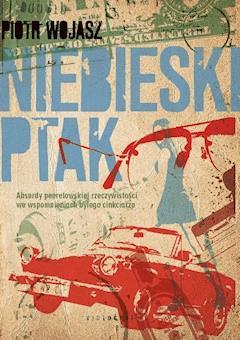 Niebieski ptak - Piotr Wojasz - ebook