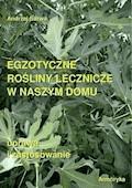 Egzotyczne rośliny lecznicze w naszym domu - Andrzej Sarwa - ebook