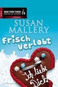 Frisch verlobt - Susan Mallery - E-Book
