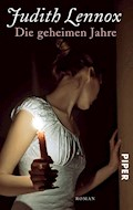 Die geheimen Jahre - Judith Lennox - E-Book