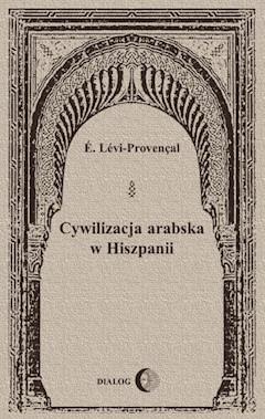 Cywilizacja arabska w Hiszpanii - É. Lévi-Provençal - ebook