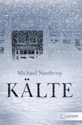 Kälte - Michael Northrop - E-Book
