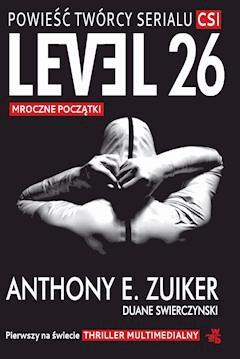 Level 26. Mroczne początki - Anthony E. Zuiker, Duane Swierczynski - ebook