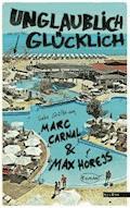 Unglaublich glücklich - Marc Carnal - E-Book