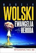 Ewangelia według Heroda - Marcin Wolski - ebook