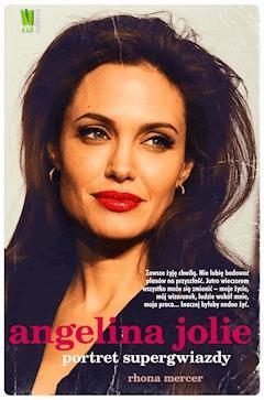 Angelina Jolie. Portret supergwiazdy - Rhona Mercer - ebook