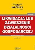 Likwidacja lub zawieszenie działalności gospodarczej - Aneta Szwęch - ebook