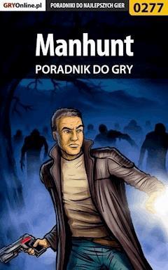 "Manhunt - poradnik do gry - Artur ""Roland"" Dąbrowski - ebook"