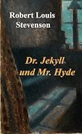 Dr. Jekyll und Mr. Hyde - Robert Louis Stevenson - E-Book