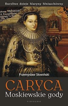 Caryca. Moskiewskie gody - Przemysław Słowiński - ebook