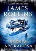 Szósta Apokalipsa - James Rollins - ebook