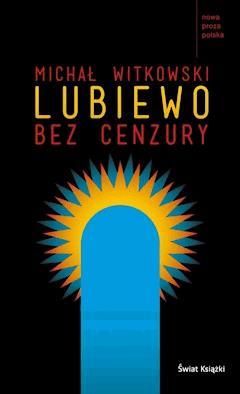 Lubiewo bez cenzury - Michał Witkowski - ebook
