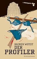 Der Profiler - Rainer Woydt - E-Book