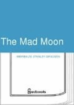 The Mad Moon - Stanley Grauman Weinbaum - ebook