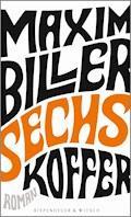 Sechs Koffer - Maxim Biller - E-Book