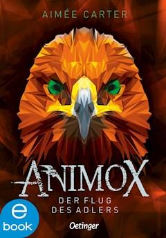 Animox. Der Flug des Adlers - Aimee Carter - E-Book