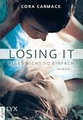 Losing it - Alles nicht so einfach - Cora Carmack - E-Book