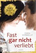 Fast gar nicht verliebt - Cara Connelly - E-Book