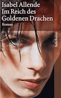 Im Reich des Goldenen Drachen - Isabel Allende - E-Book