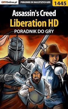 """Assassin's Creed: Liberation HD - poradnik do gry - Patrick """"Yxu"""" Homa - ebook"""