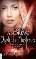 Stadt der Finsternis - Die magische Gabe - Ilona Andrews - E-Book