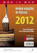 Rynek książki w Polsce 2012. Who is who - Piotr Dobrołęcki, Ewa Tenderenda-Ożóg - ebook