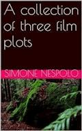 A collection of three film plots - Simone Nespolo - E-Book