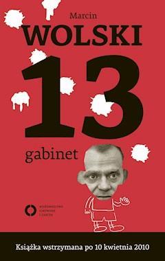 13 Gabinet - Marcin Wolski - ebook
