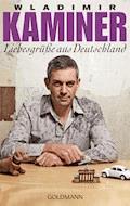 Liebesgrüße aus Deutschland - Wladimir Kaminer - E-Book