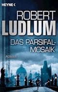Das Parsifal-Mosaik - Robert Ludlum - E-Book