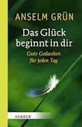 Das Glück beginnt in dir - Anselm Grün - E-Book