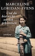 Und du bist nicht zurückgekommen - Marceline Loridan-Ivens - E-Book + Hörbüch