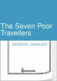 The Seven Poor Travellers - Charles Dickens - ebook