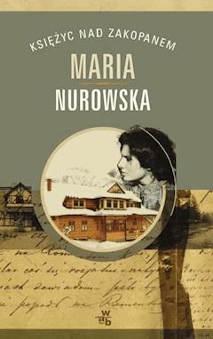 Księżyc nad Zakopanem - Maria Nurowska - ebook