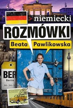 Rozmówki. Niemiecki - Beata Pawlikowska - ebook