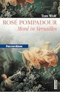 Rosé Pompadour (anno 1755) - Tom Wolf - E-Book