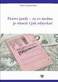 Prawo jazdy - kiedy można je stracić, a kiedy odzyskać - Ewa Matejczyk - ebook