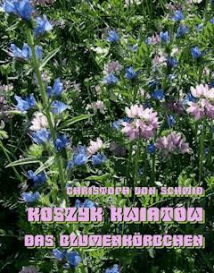 Koszyk kwiatów. Das Blumenkörbchen - Christoph von Schmid - ebook