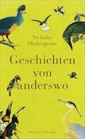 Geschichten von anderswo - Nicholas Shakespeare - E-Book