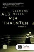 Als wir träumten - Clemens Meyer - E-Book