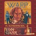 WARP - Der Klunkerfischer - Eoin Colfer - Hörbüch
