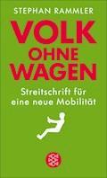 Volk ohne Wagen - Stephan Rammler - E-Book
