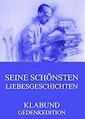Seine schönsten Liebesgeschichten - Klabund - E-Book